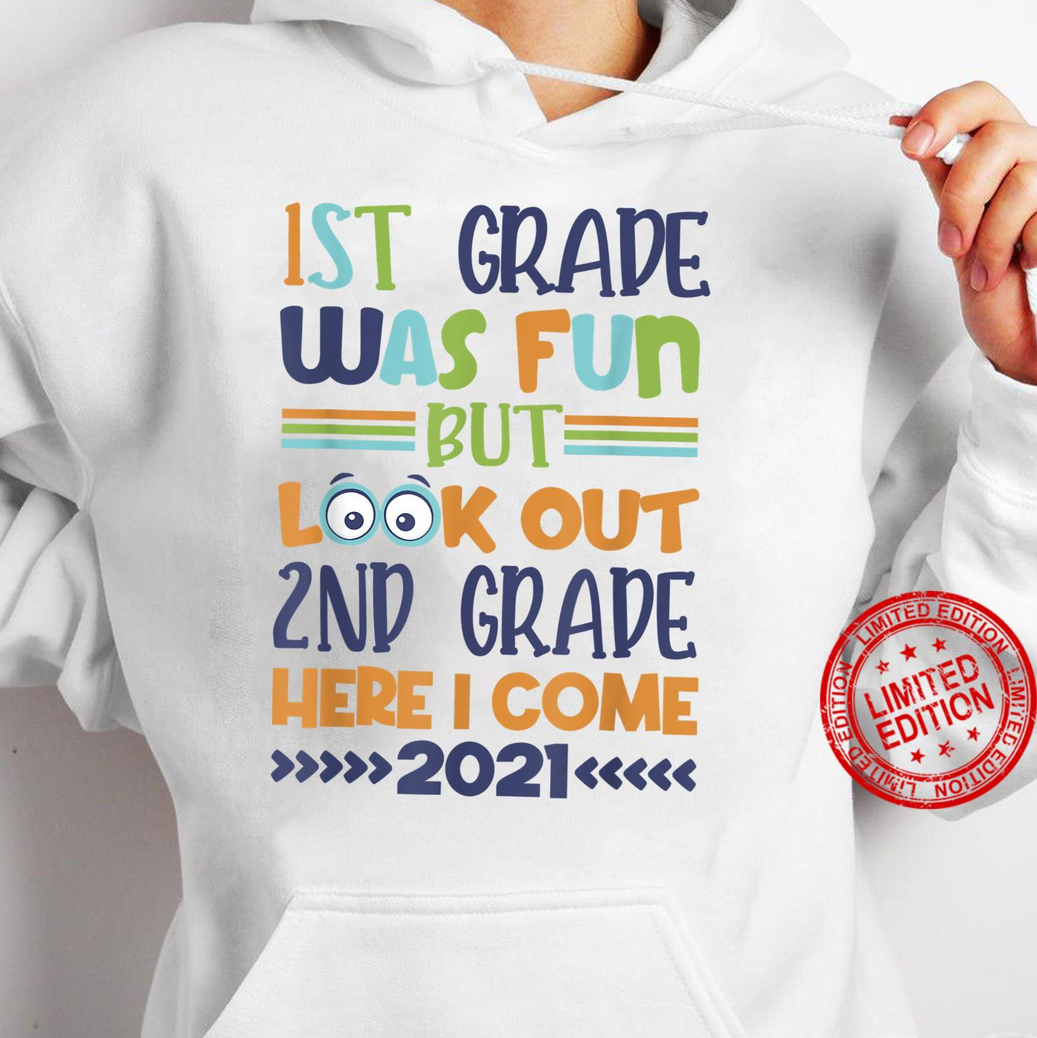 1St Grade was Fun But Look Out 2Nd Grade Here I Come 2021 Shirt hoodie