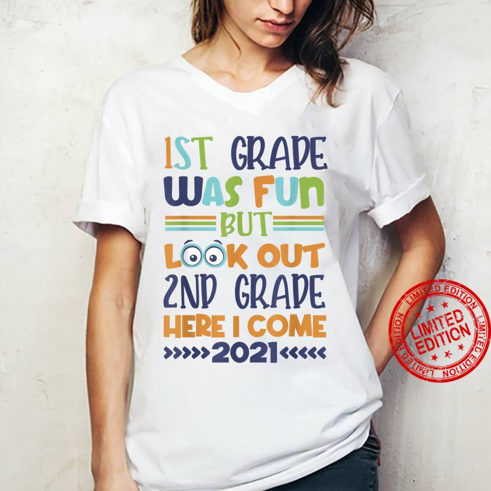 1St Grade was Fun But Look Out 2Nd Grade Here I Come 2021 Shirt ladies tee