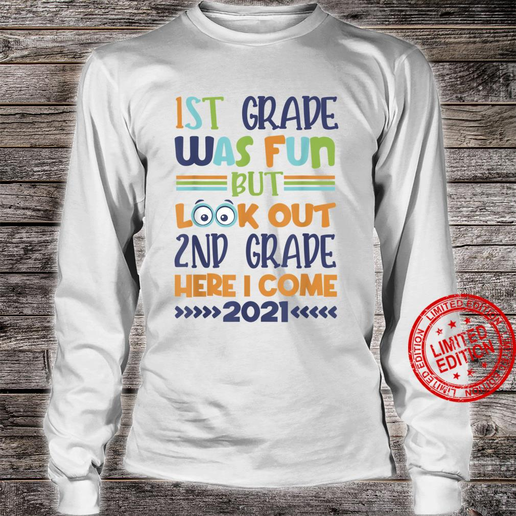 1St Grade was Fun But Look Out 2Nd Grade Here I Come 2021 Shirt long sleeved