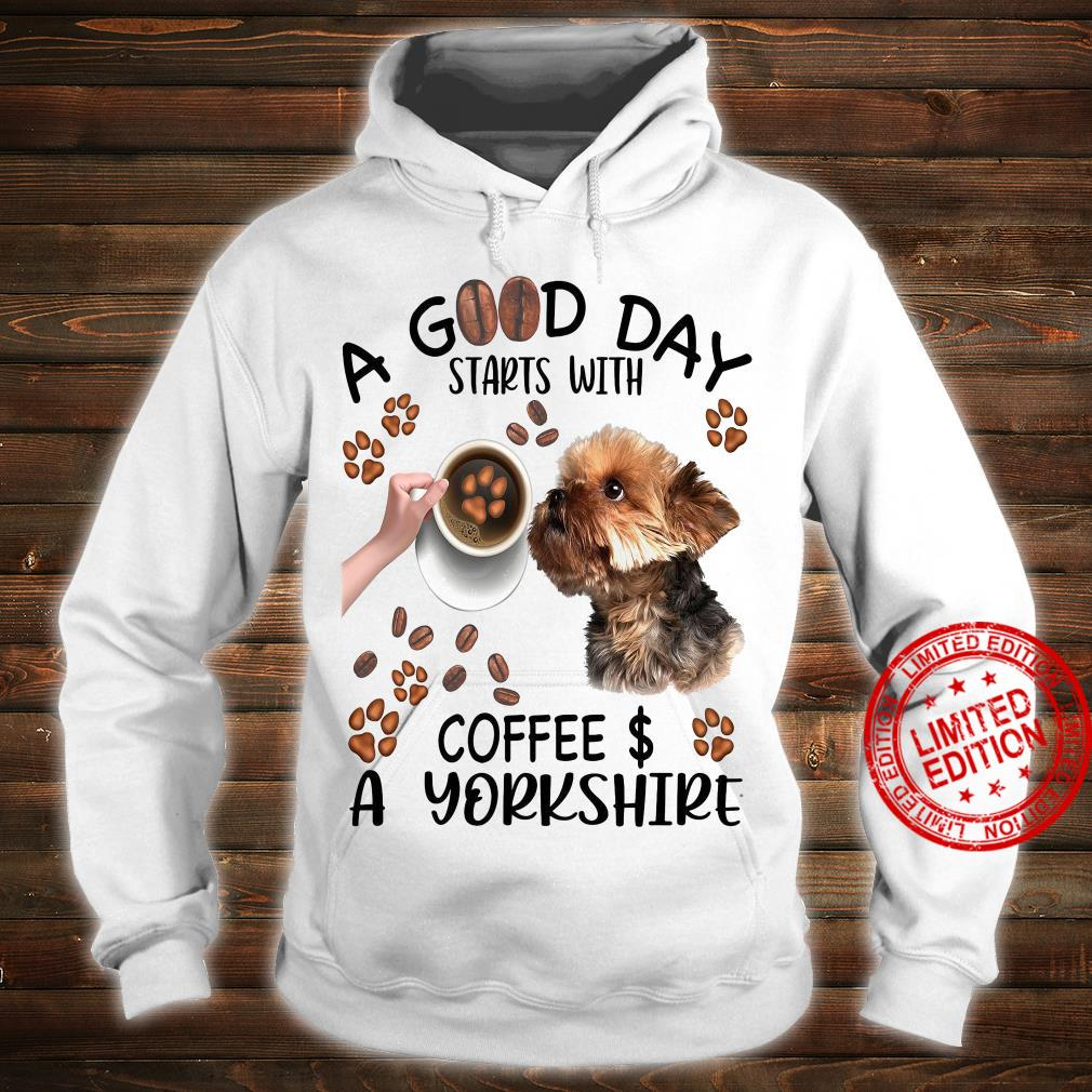 A Good Day Starts With Coffee & A Yorkshire Shirt hoodie