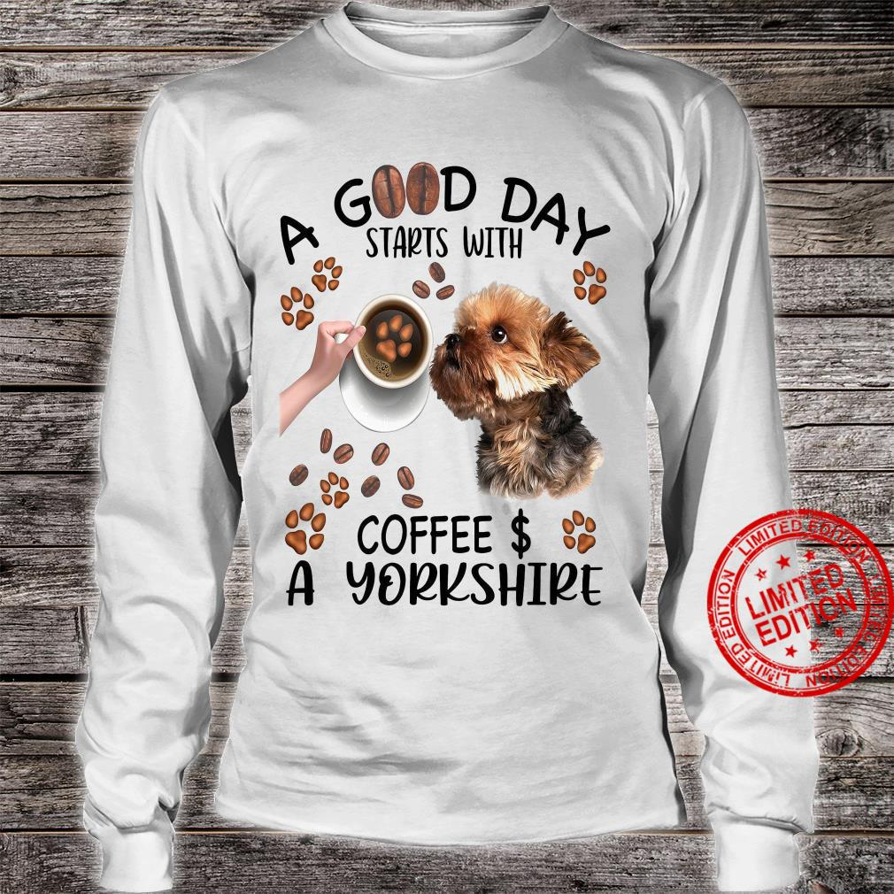 A Good Day Starts With Coffee & A Yorkshire Shirt long sleeved