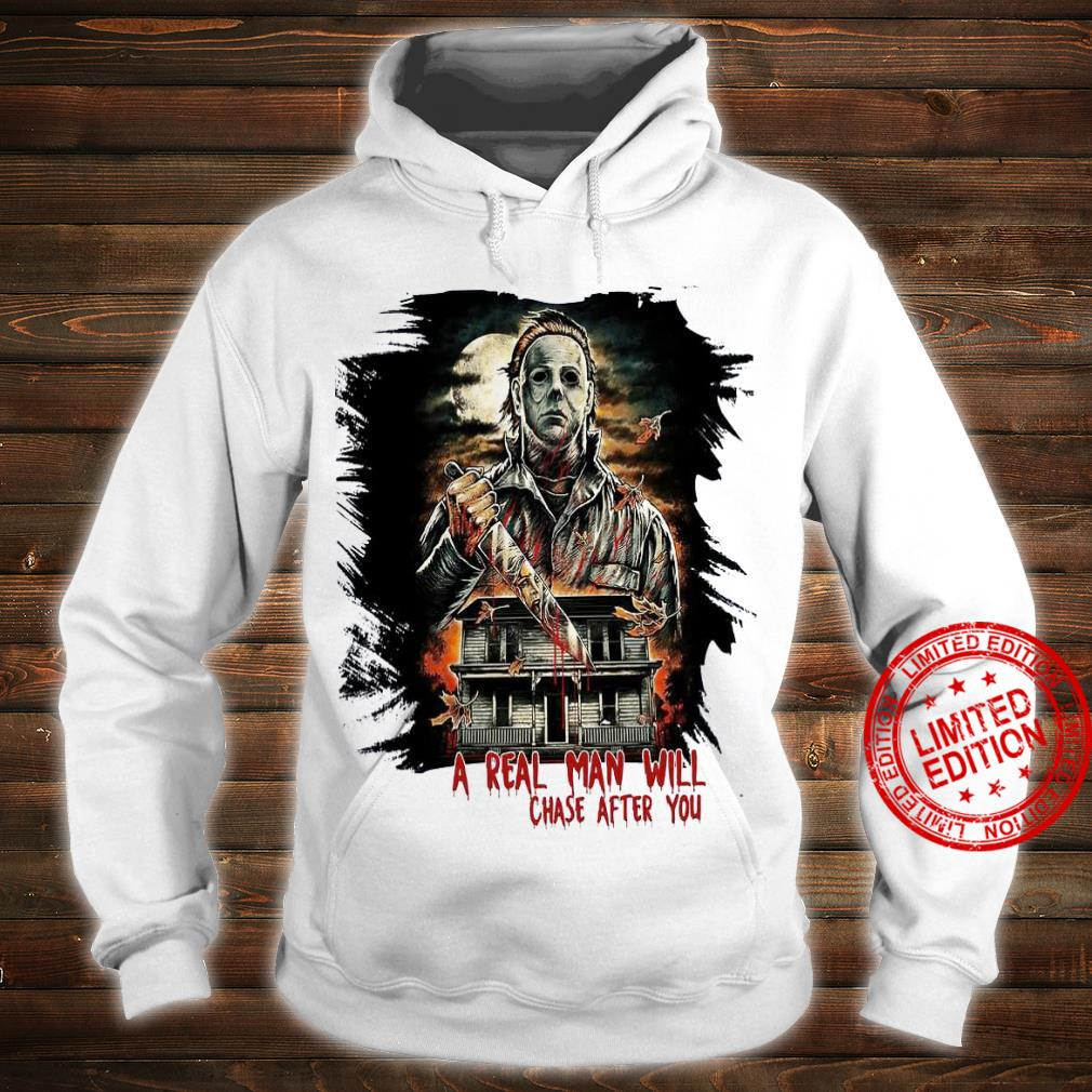 A Real Man Will Chase After You Shirt hoodie