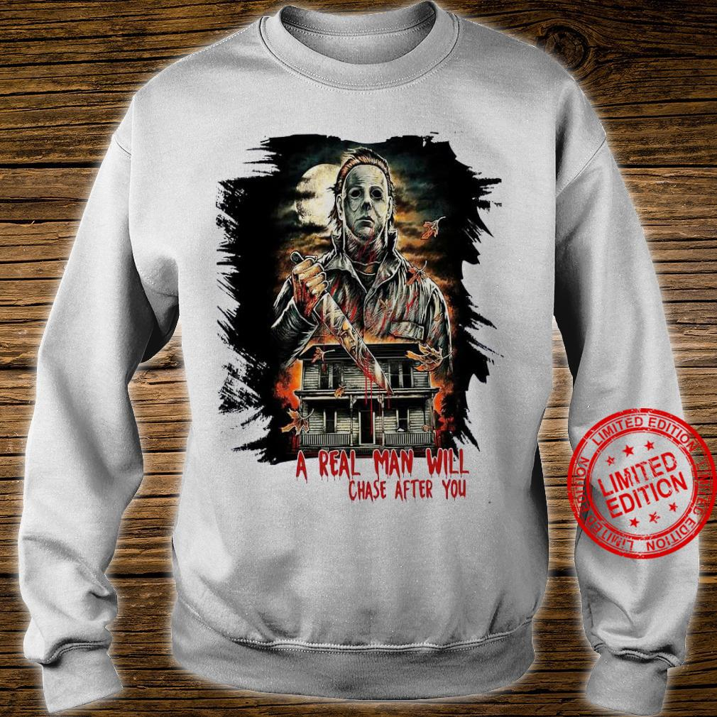 A Real Man Will Chase After You Shirt sweater