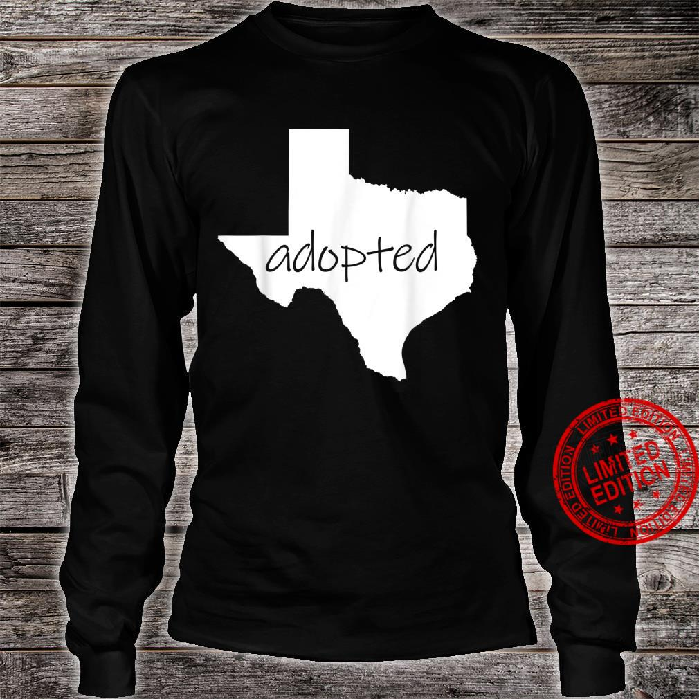 Adopted Texans Shirt I'm Moving To Texas Welcome Y'all Shirt long sleeved