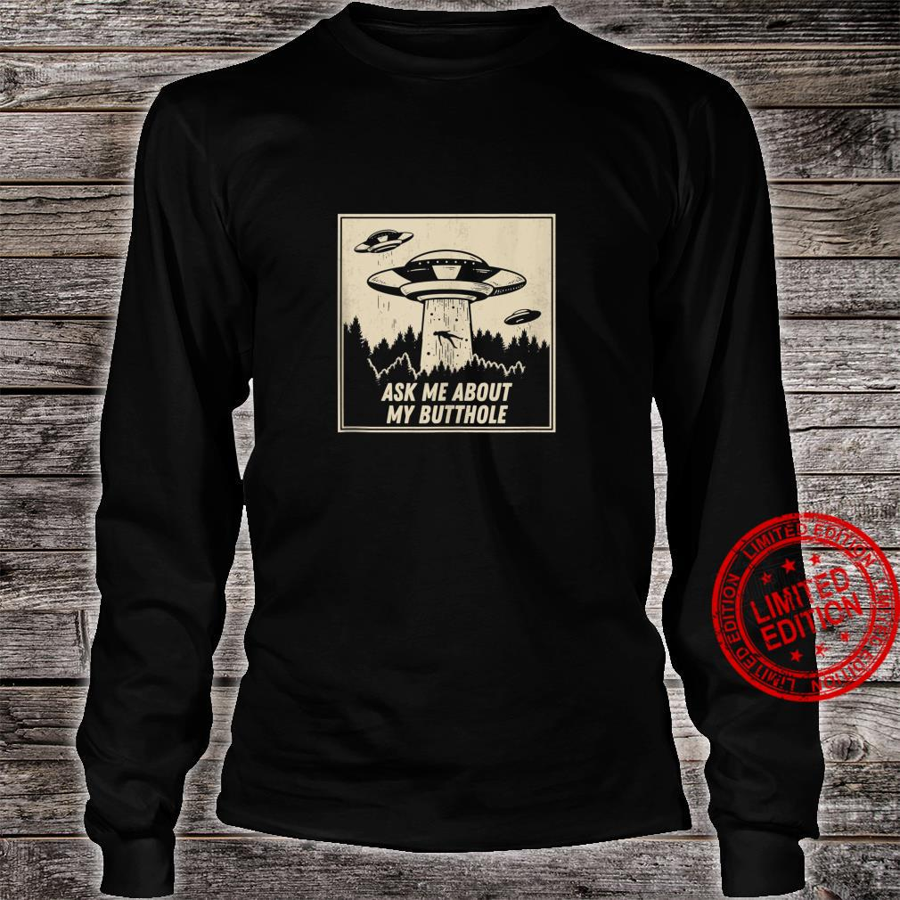 Ask Me About My Butthole Vintage UFO Alien Abduction Shirt long sleeved