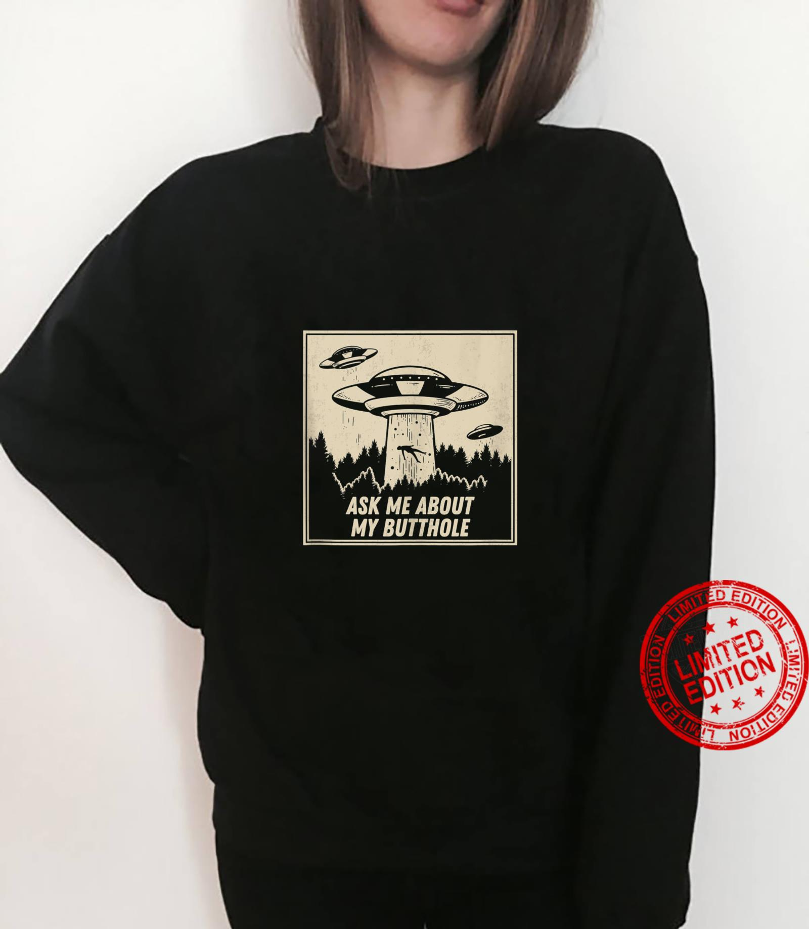 Ask Me About My Butthole Vintage UFO Alien Abduction Shirt sweater