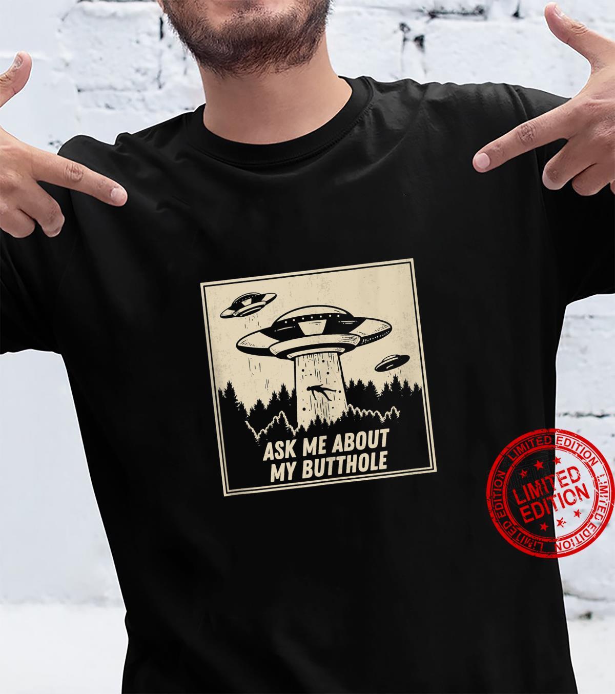 Ask Me About My Butthole Vintage UFO Alien Abduction Shirt