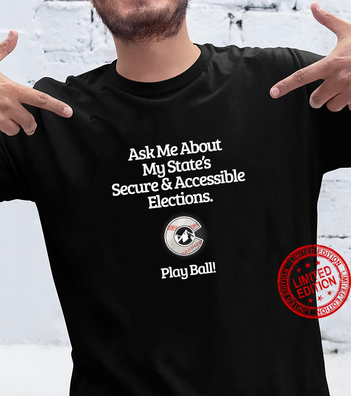 Ask Me About My State's Secure & Accessible Elections Shirt