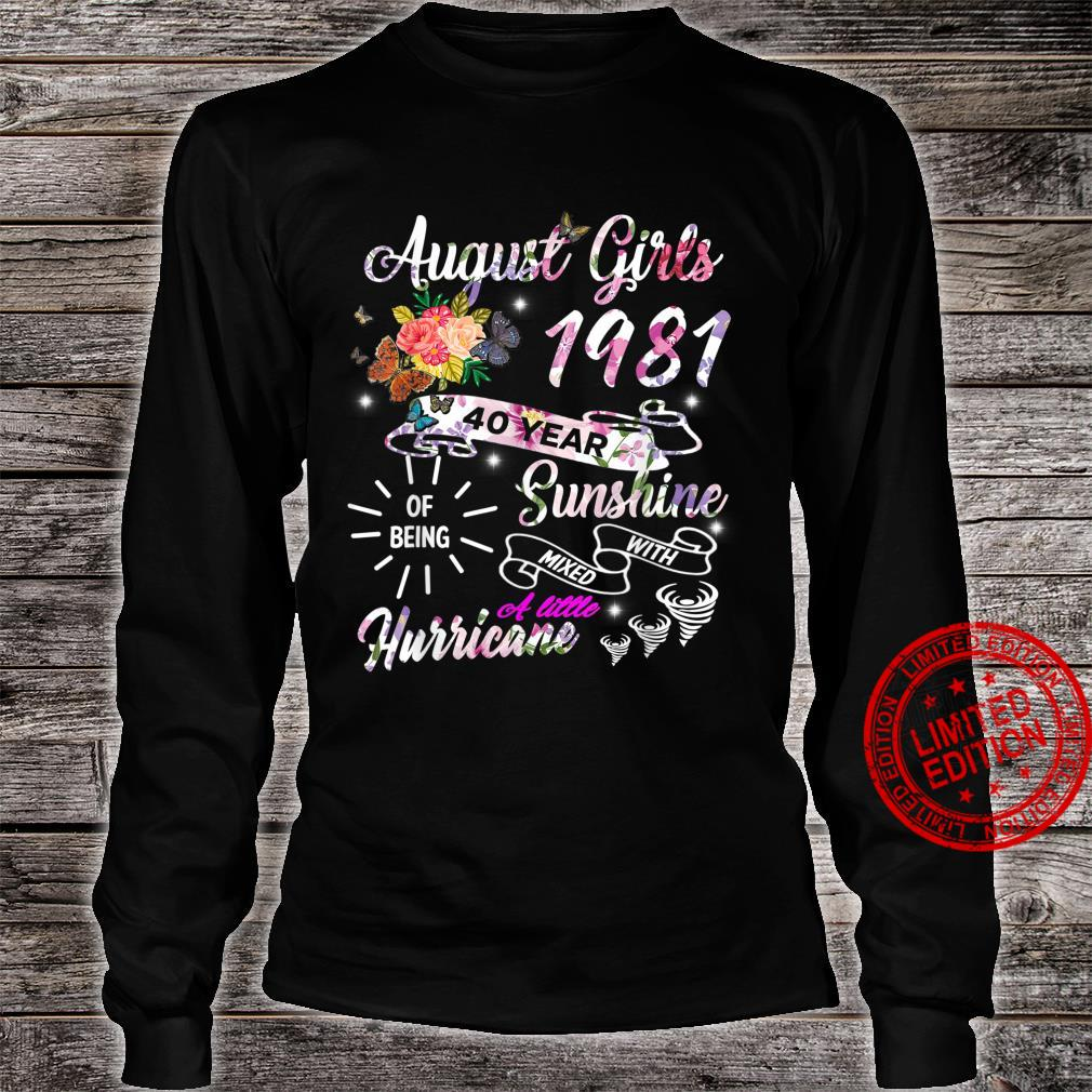 August Girls 1981 Birthday 40 Years Old Made In 1981 Shirt long sleeved