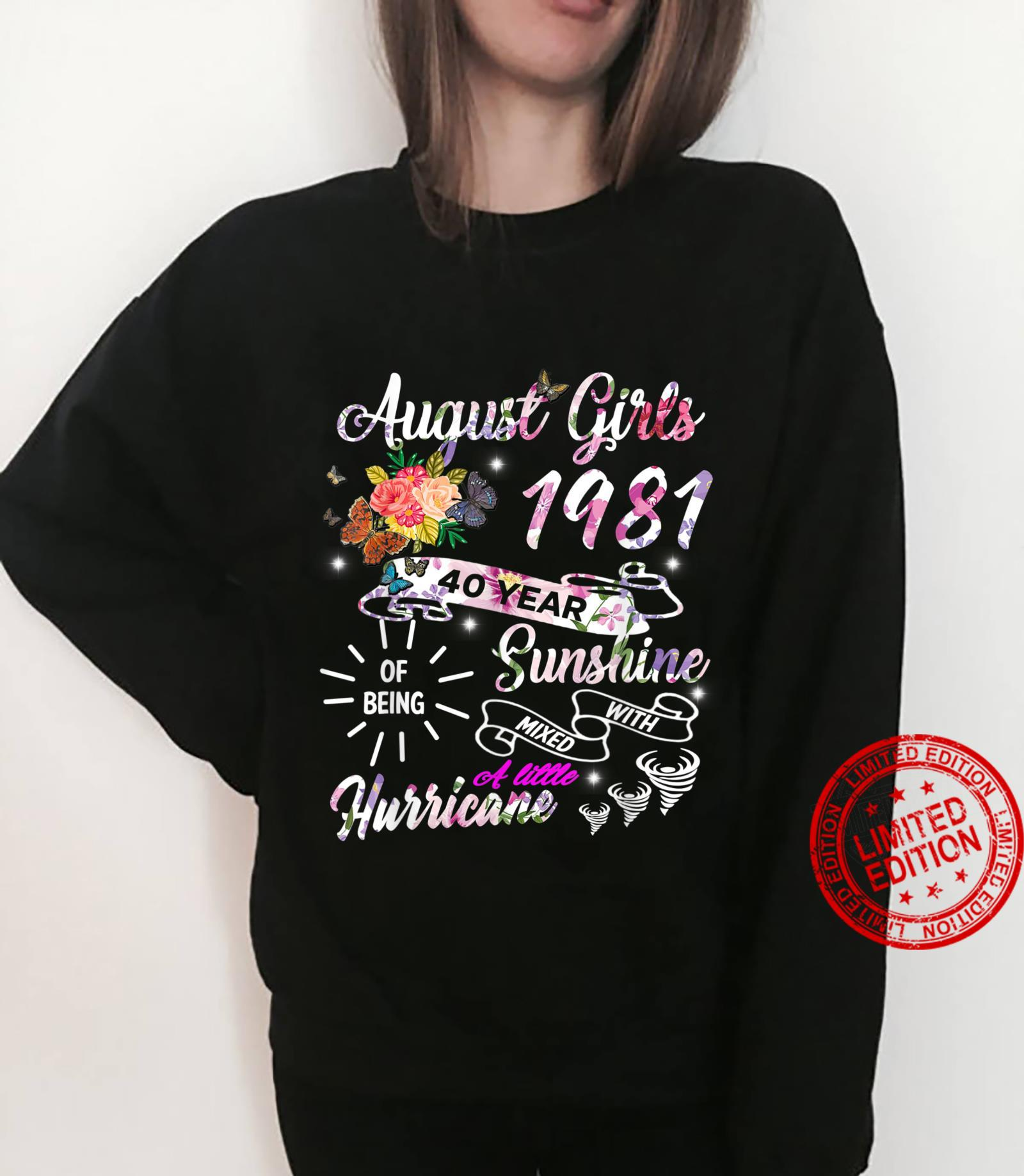 August Girls 1981 Birthday 40 Years Old Made In 1981 Shirt sweater