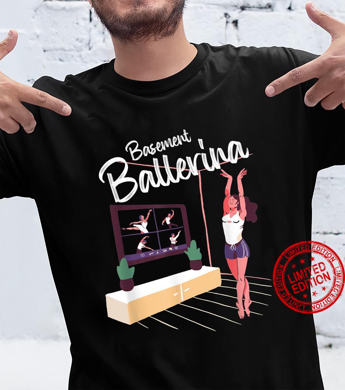 Basement Ballerina Online Ballet Class Shirt