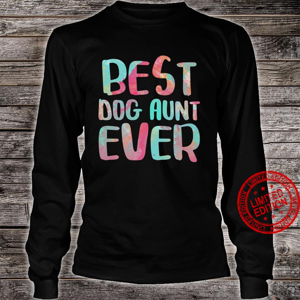 Best Dog Aunt Ever Mother's Day Shirt Shirt long sleeved