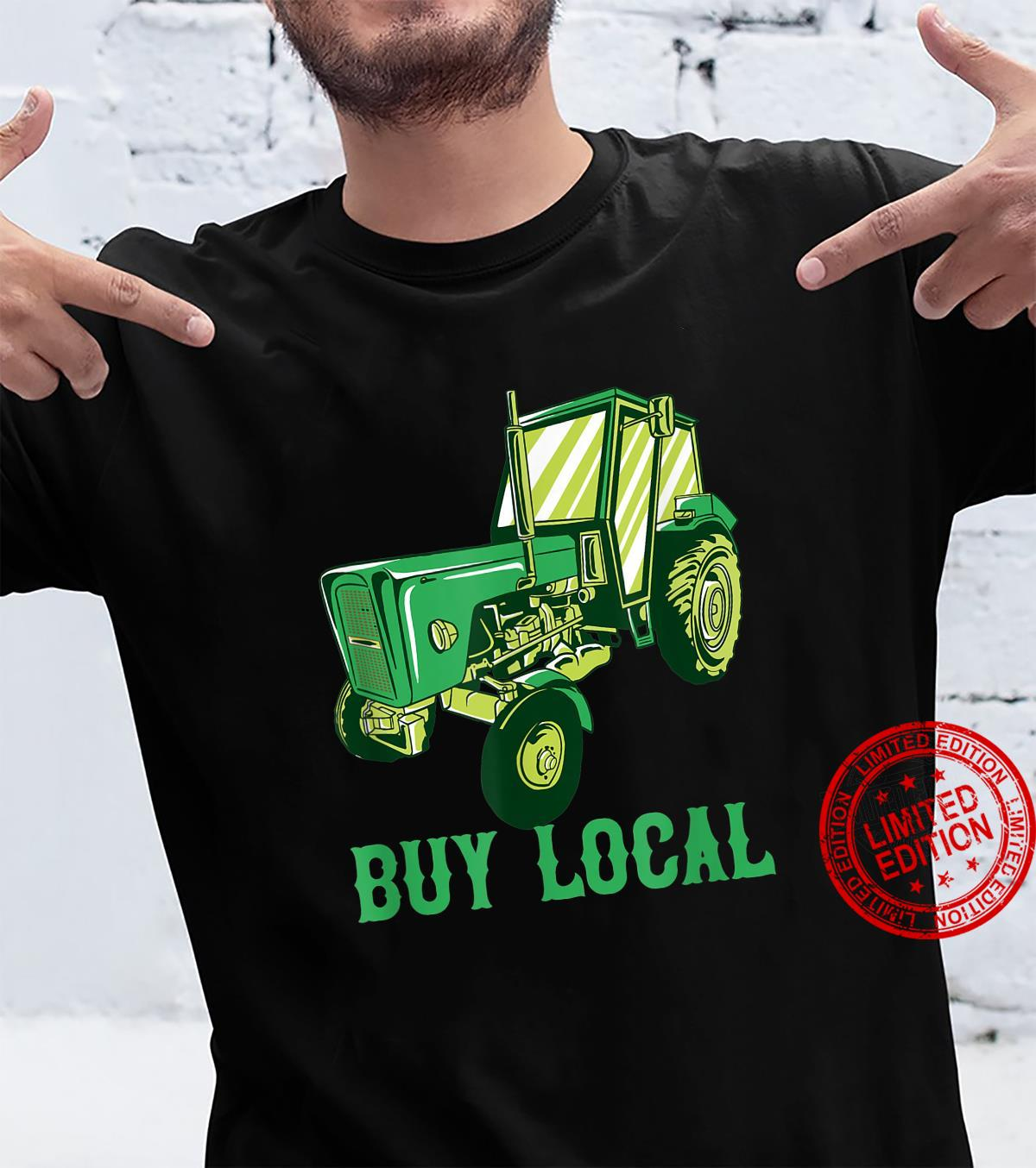 Buy Local Support Local Farms Shirt