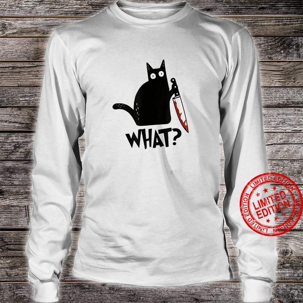 Cat What Black Cat Murderous Cat With Knife Shirt long sleeved