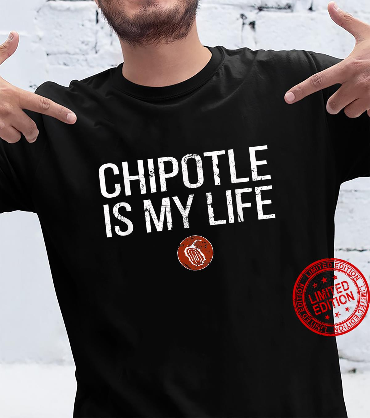 Chipotle Is My Life Shirt