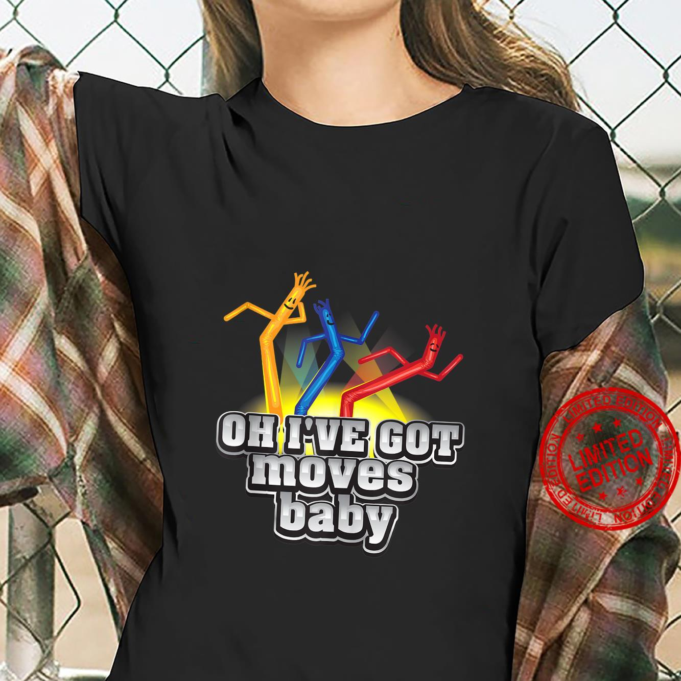 Cool Oh I've Got Moves Baby For Cute & Toddlers Shirt ladies tee