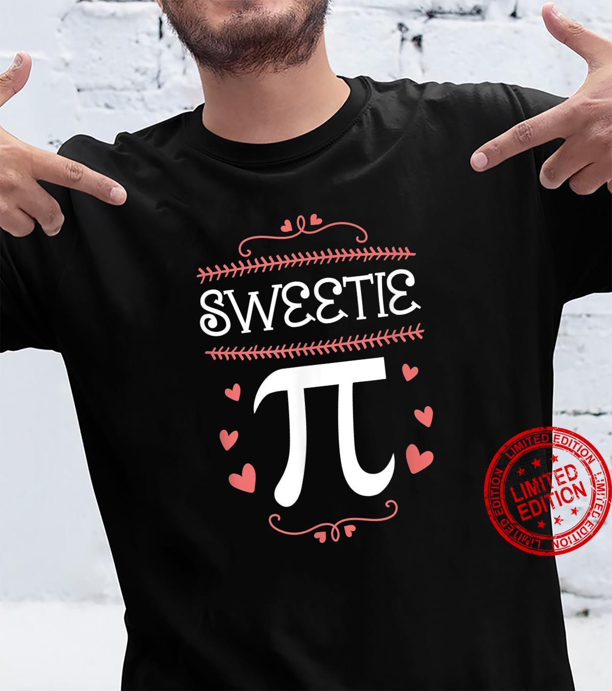 Cute Sweetie Pi Day Math Nerd Teacher Joke Pun Love Shirt