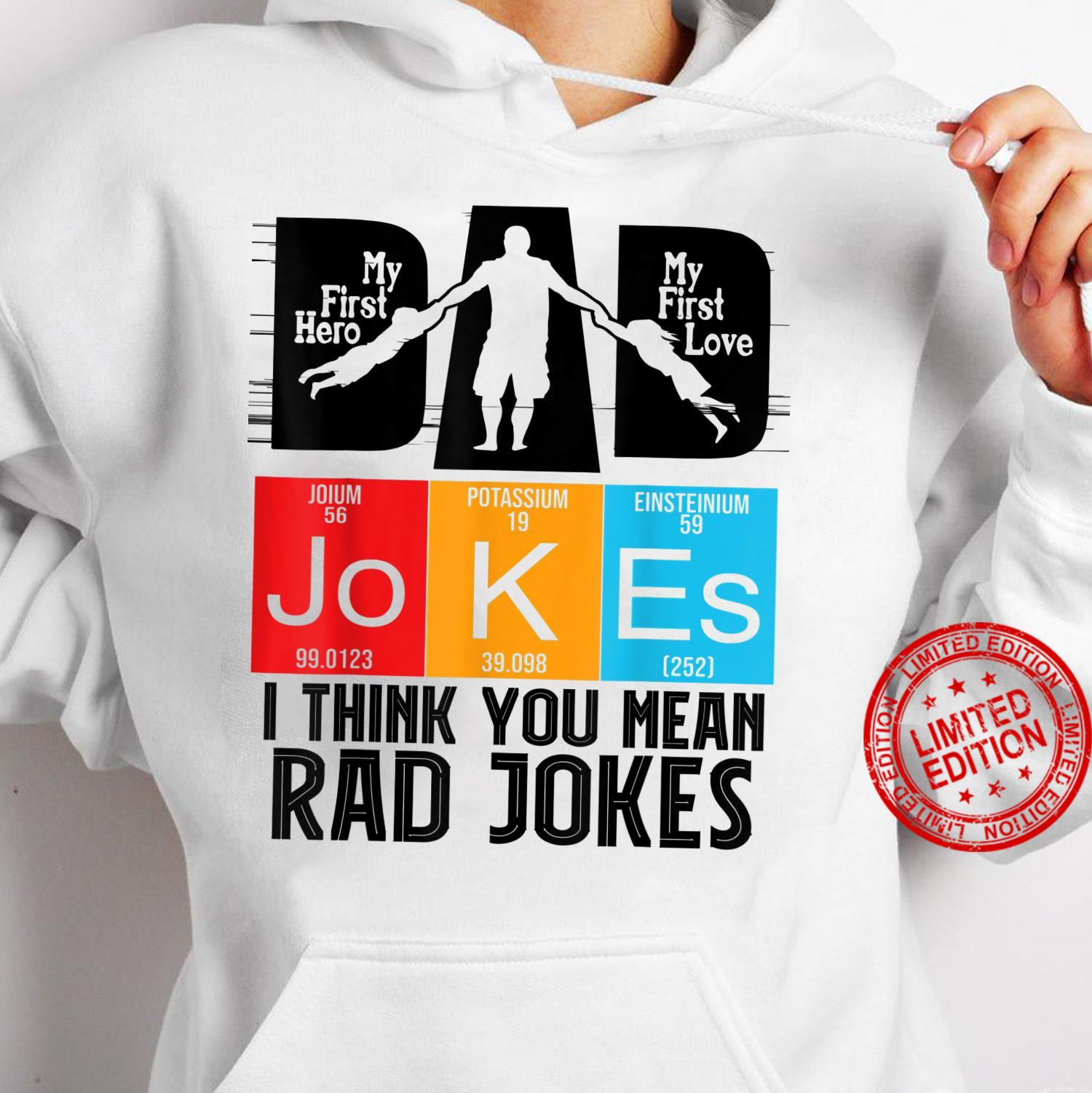 Dad Jokes I Think You Mean Rad Jokes father's day Shirt hoodie