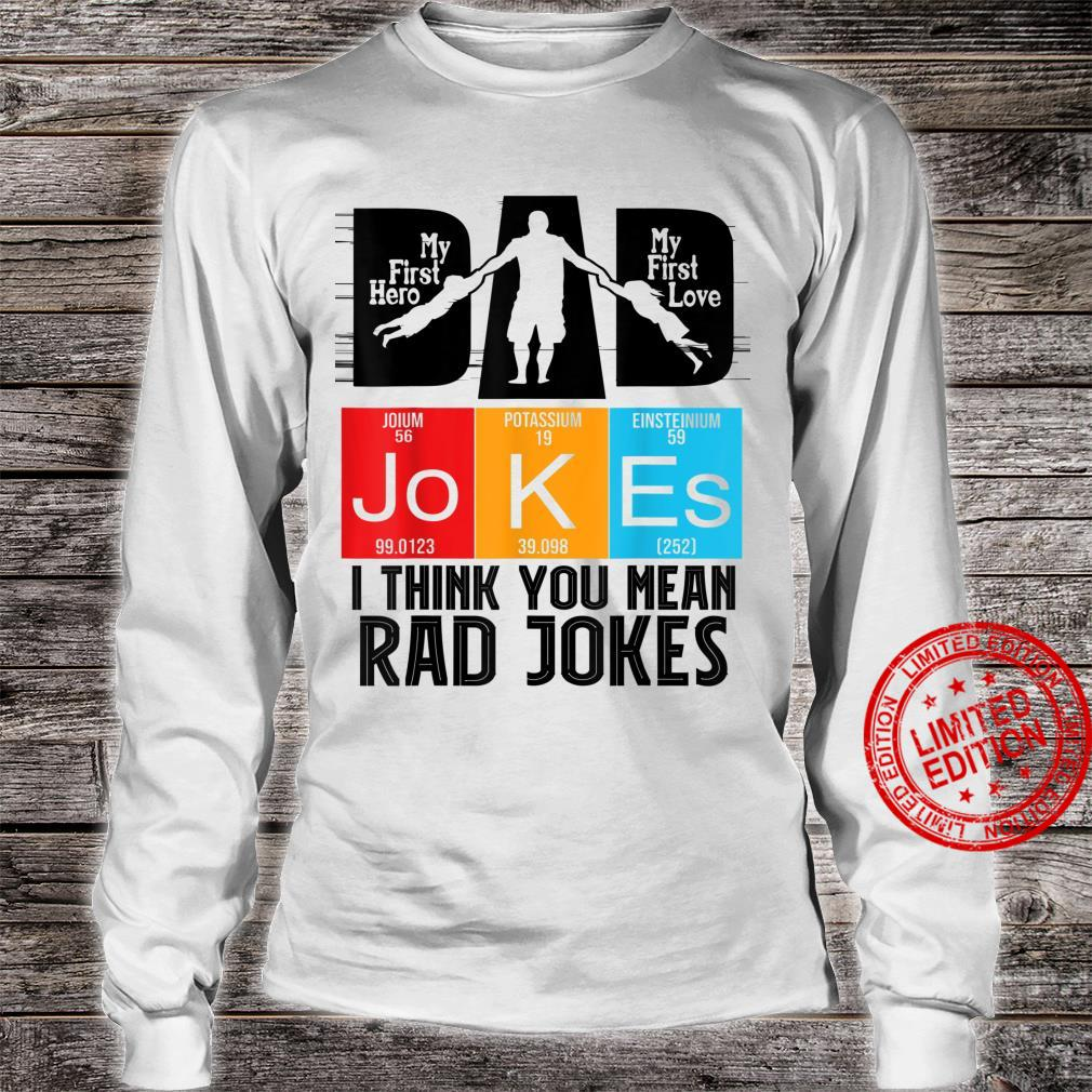Dad Jokes I Think You Mean Rad Jokes father's day Shirt long sleeved
