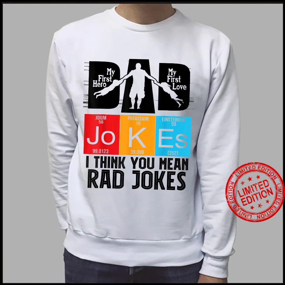 Dad Jokes I Think You Mean Rad Jokes father's day Shirt sweater