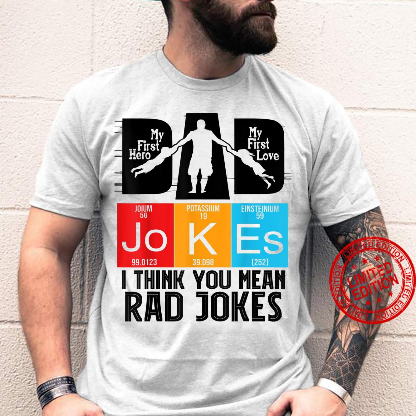 Dad Jokes I Think You Mean Rad Jokes father's day Shirt