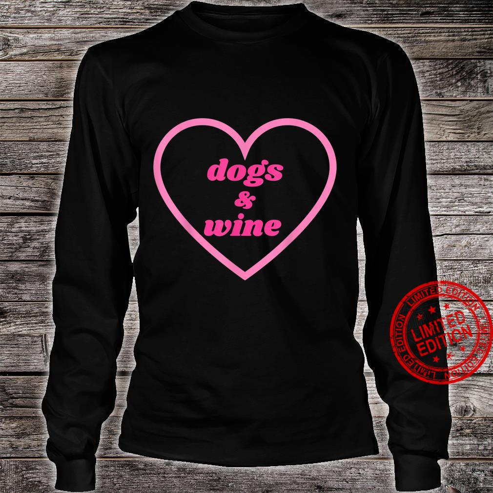 Dogs and Wine Heart Dog Dog Mom Valentine's Day Shirt long sleeved