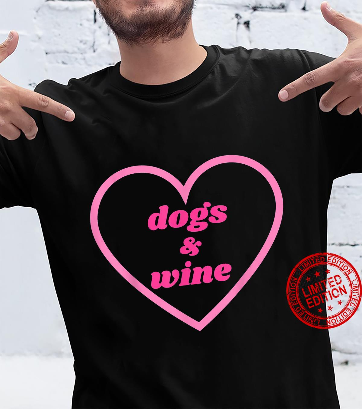 Dogs and Wine Heart Dog Dog Mom Valentine's Day Shirt