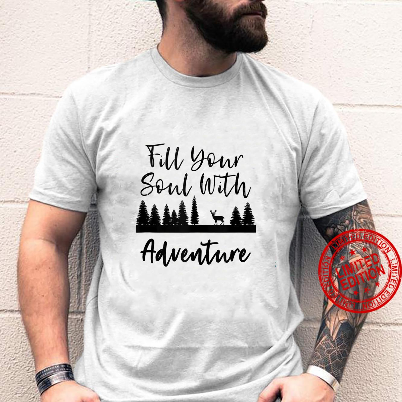 Fill Your Soul With Adventure Outdoors Hiking Travel Shirt