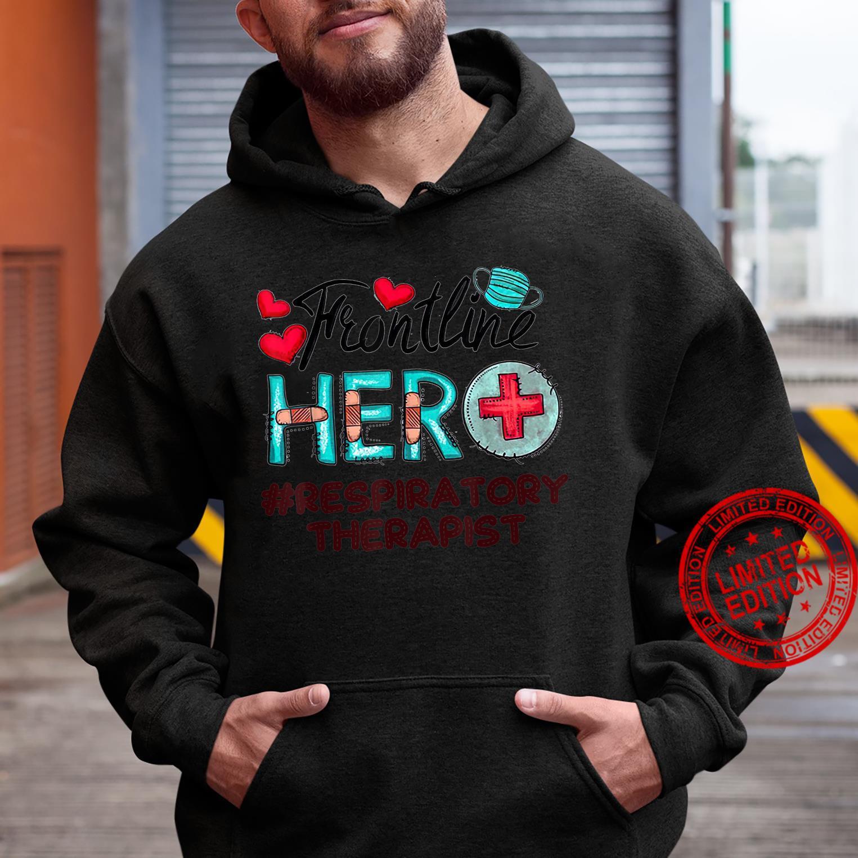 Frontline Warrior Frontline hero Respiratory Therapist Shirt hoodie
