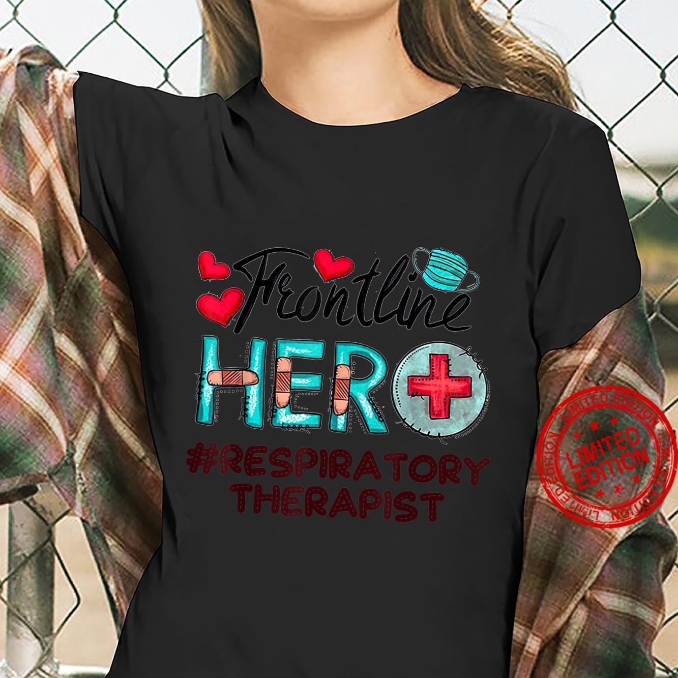 Frontline Warrior Frontline hero Respiratory Therapist Shirt ladies tee
