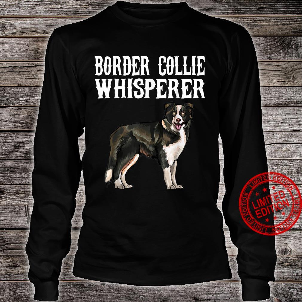 Funny Border Collie Whisperer Dog Shirt long sleeved