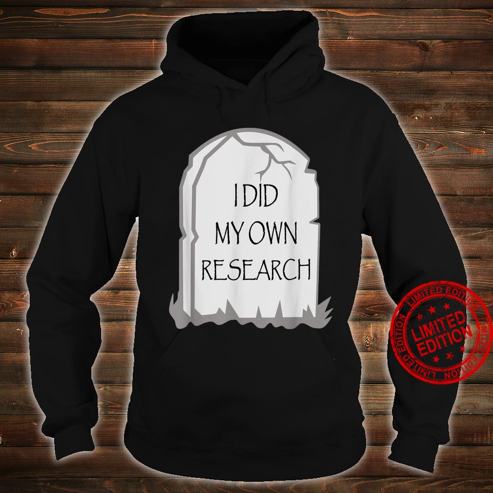 Funny Halloween Gravestone I Did My Own Research Tombstone Shirt hoodie