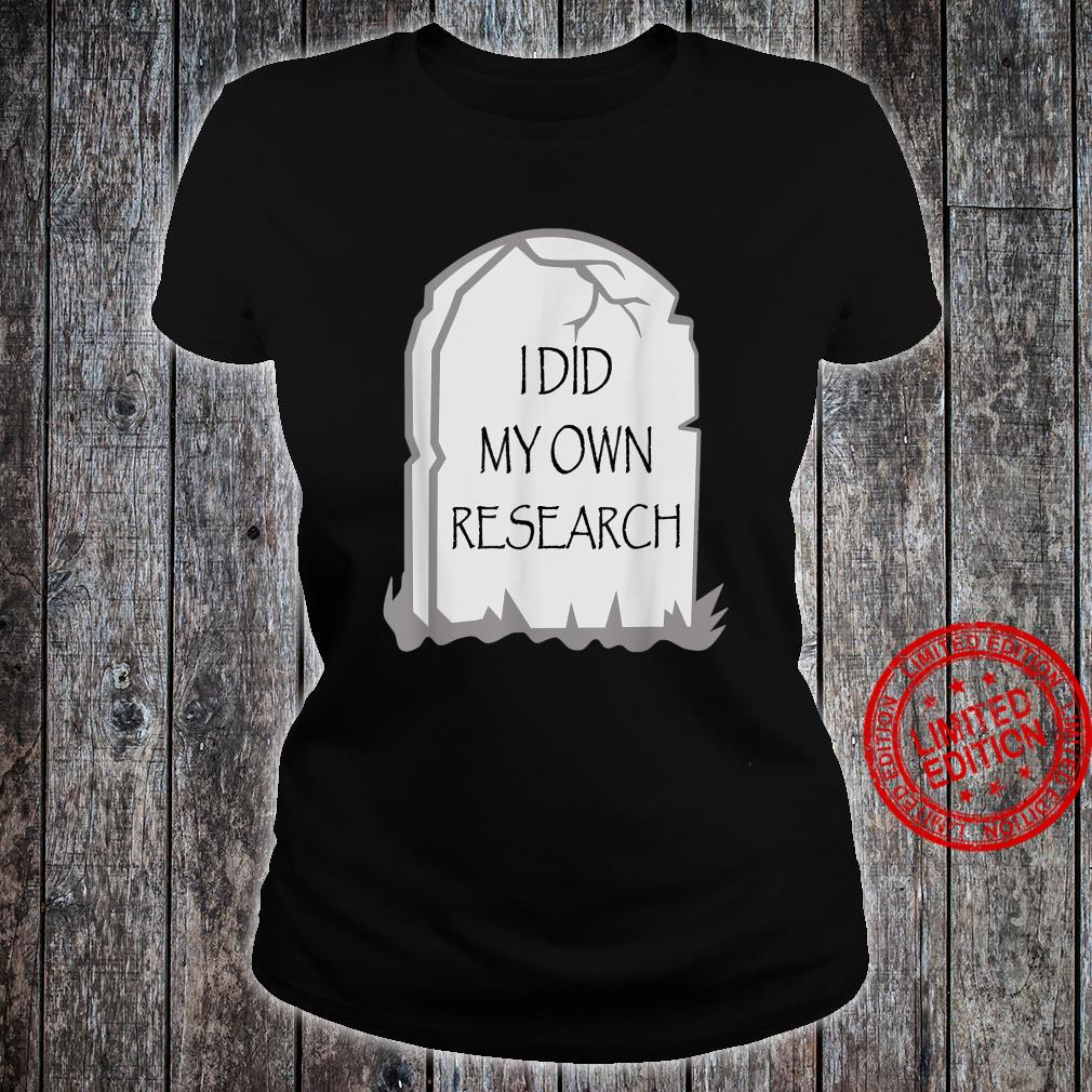 Funny Halloween Gravestone I Did My Own Research Tombstone Shirt ladies tee