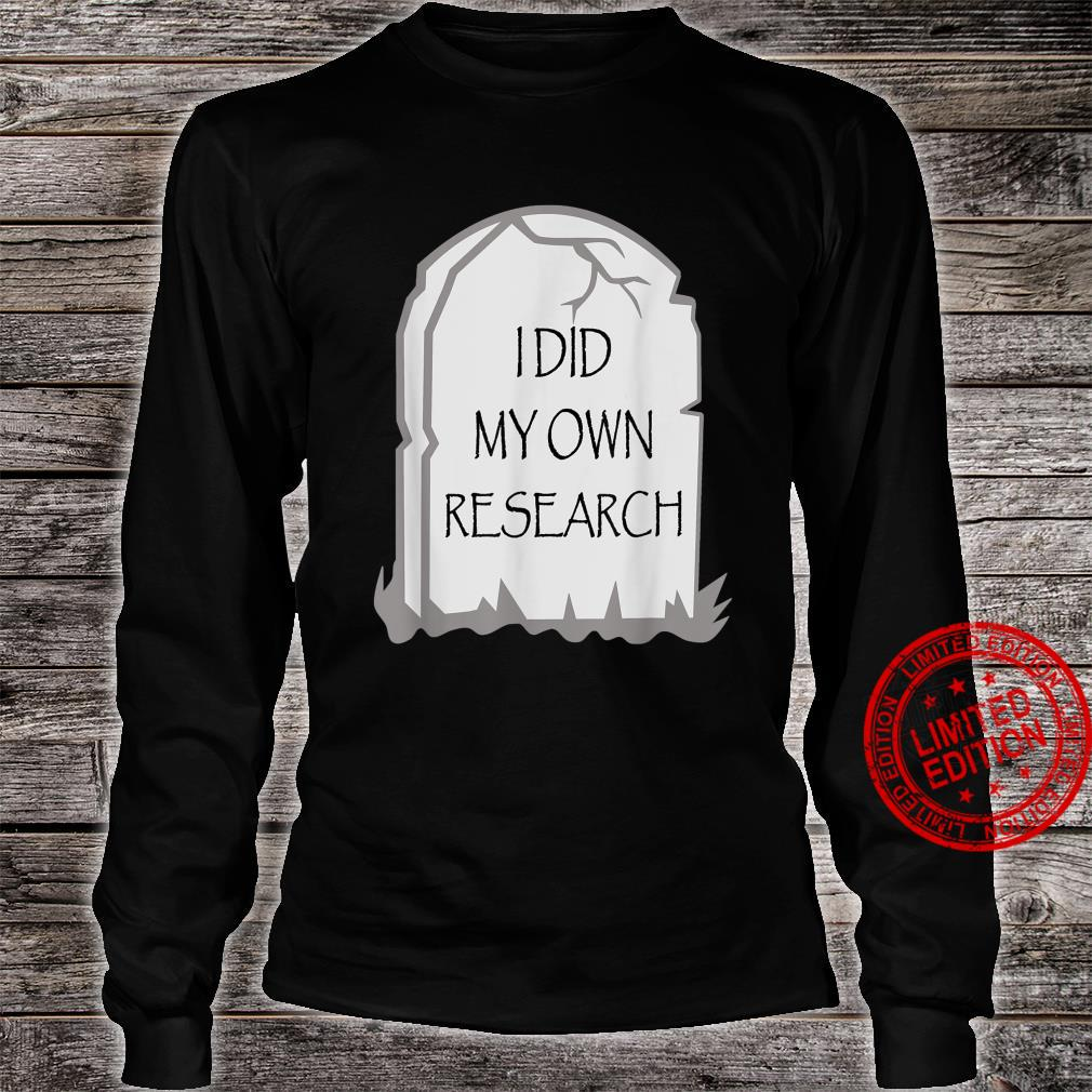 Funny Halloween Gravestone I Did My Own Research Tombstone Shirt long sleeved