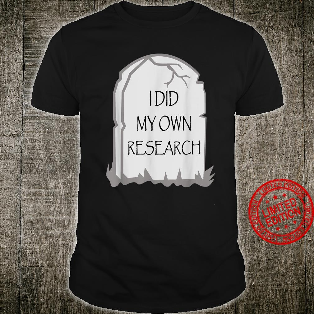 Funny Halloween Gravestone I Did My Own Research Tombstone Shirt