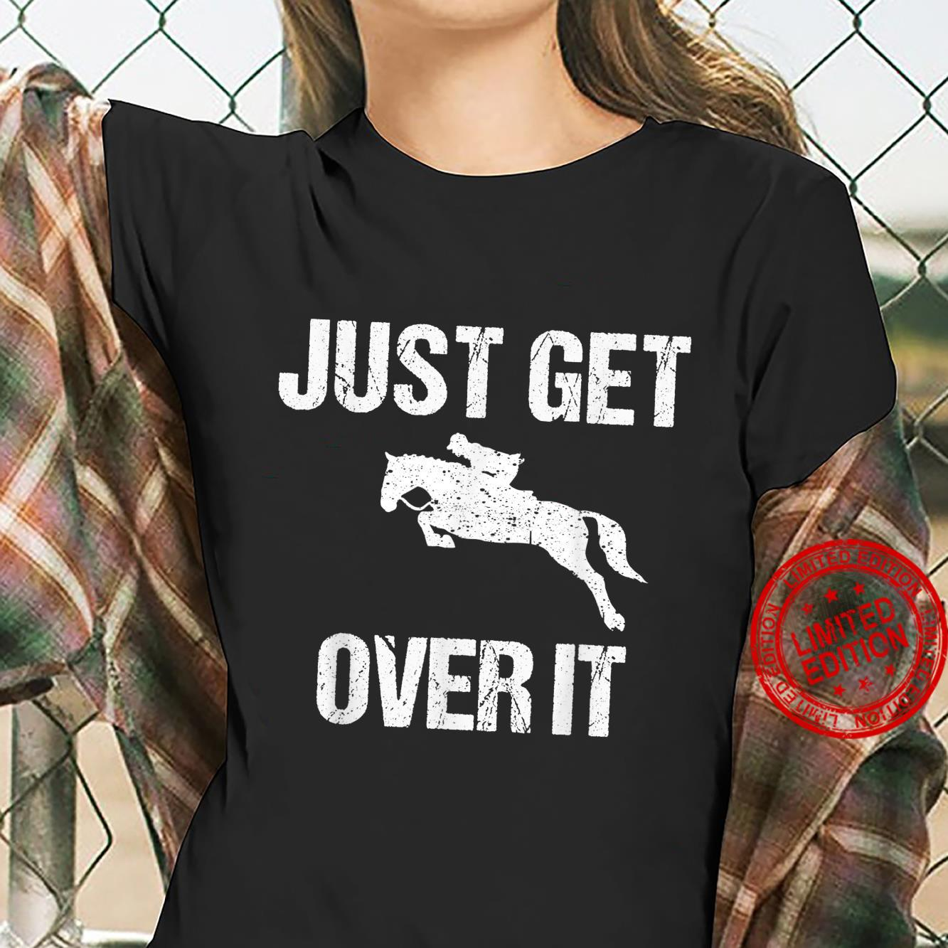 Funny Just Get Over Cool Horse Jumping Jockey Ride Shirt ladies tee