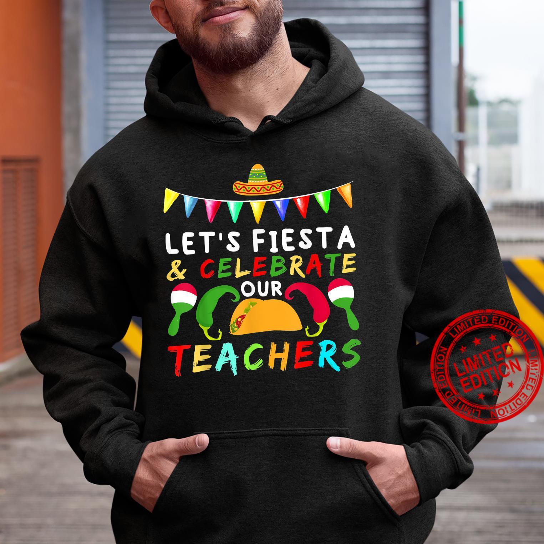 Funny Teacher Appreciation Cinco De Mayo Lets Fiesta Mexican Shirt hoodie
