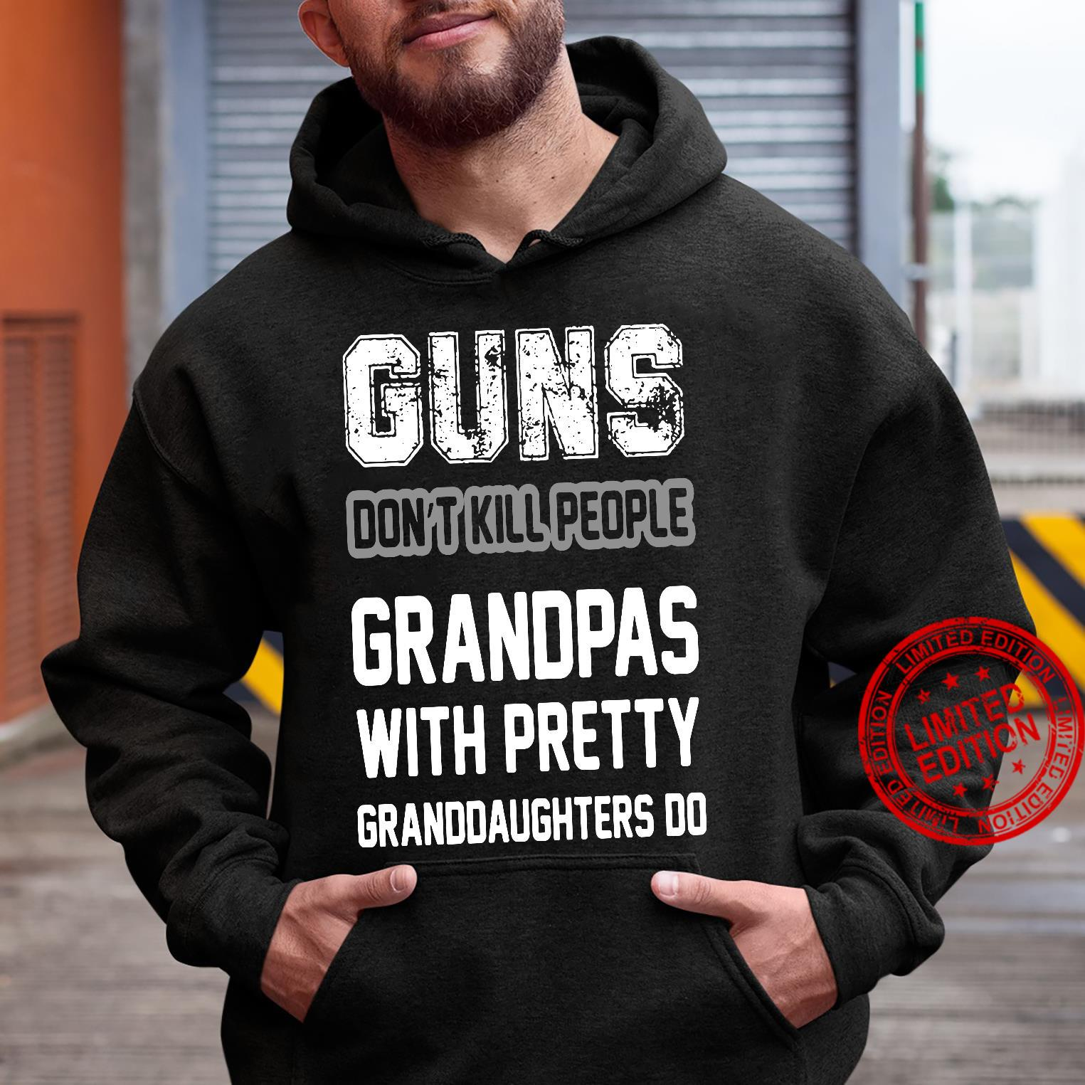 Guns Don't Kill People Grandpas With Pretty Granddaughters Do Shirt hoodie