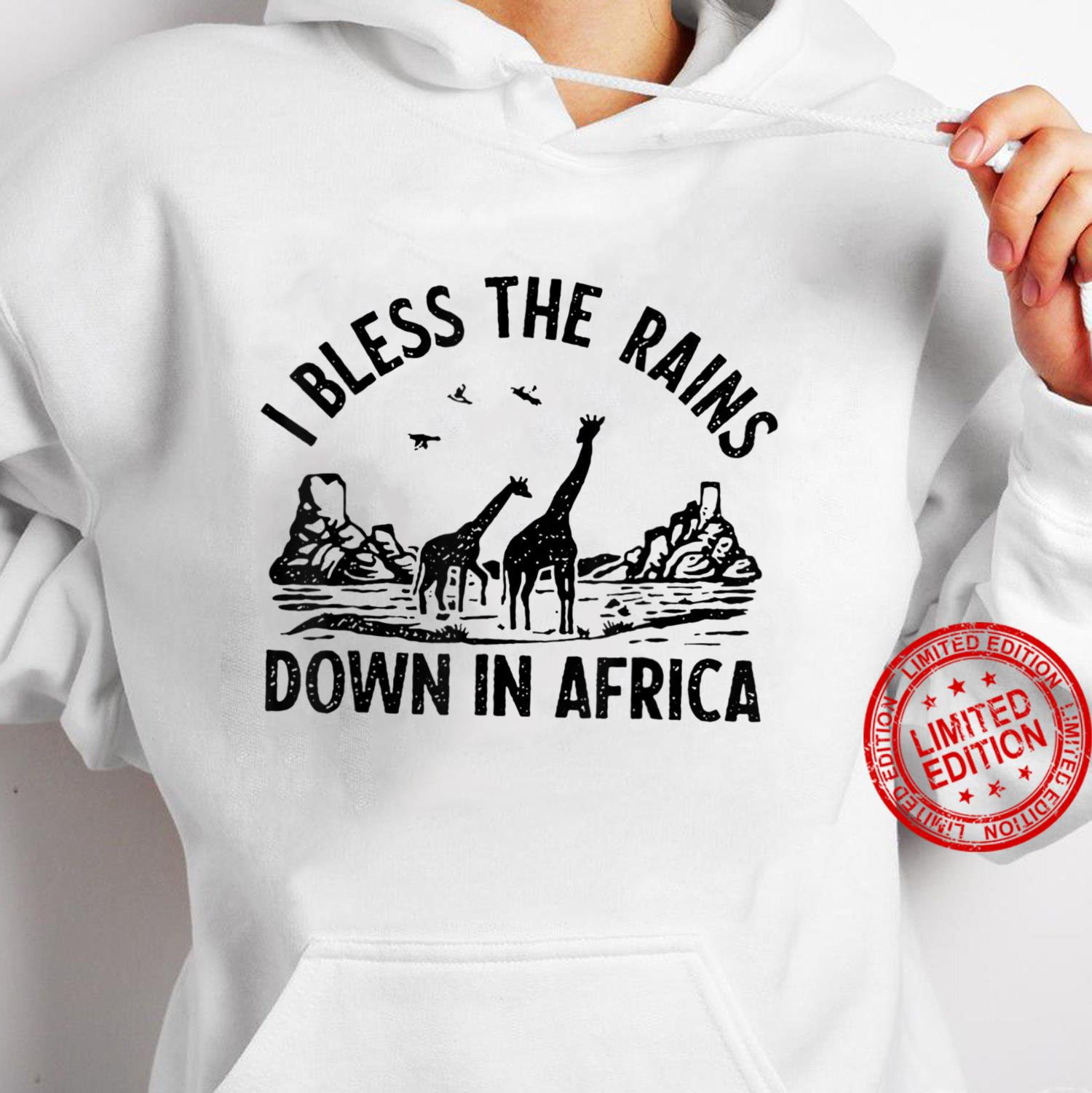 I Bless The Rains Down In Africa Shirt hoodie