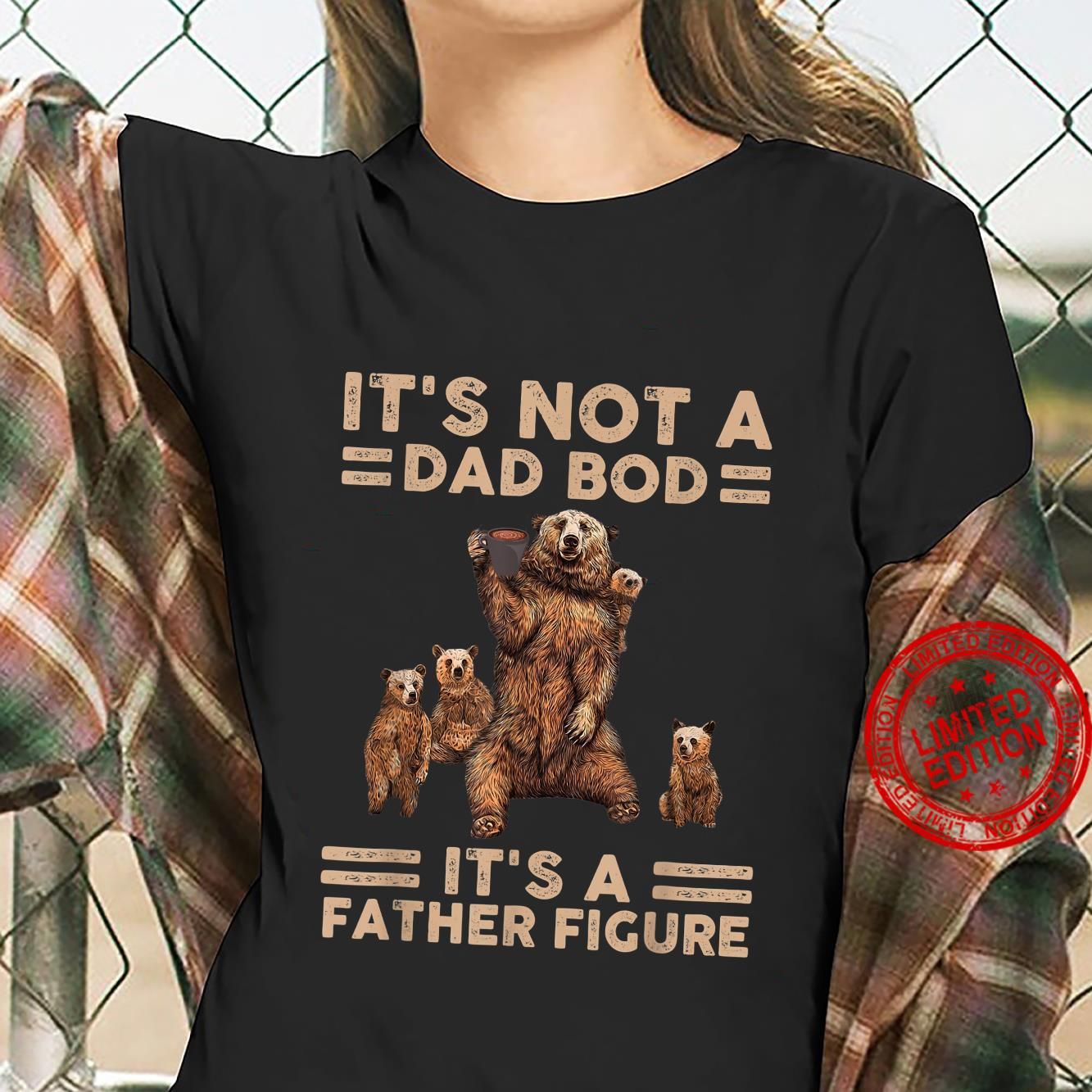 It's Not A Dad Bod It's Father Figure Bear Coffee Shirt ladies tee