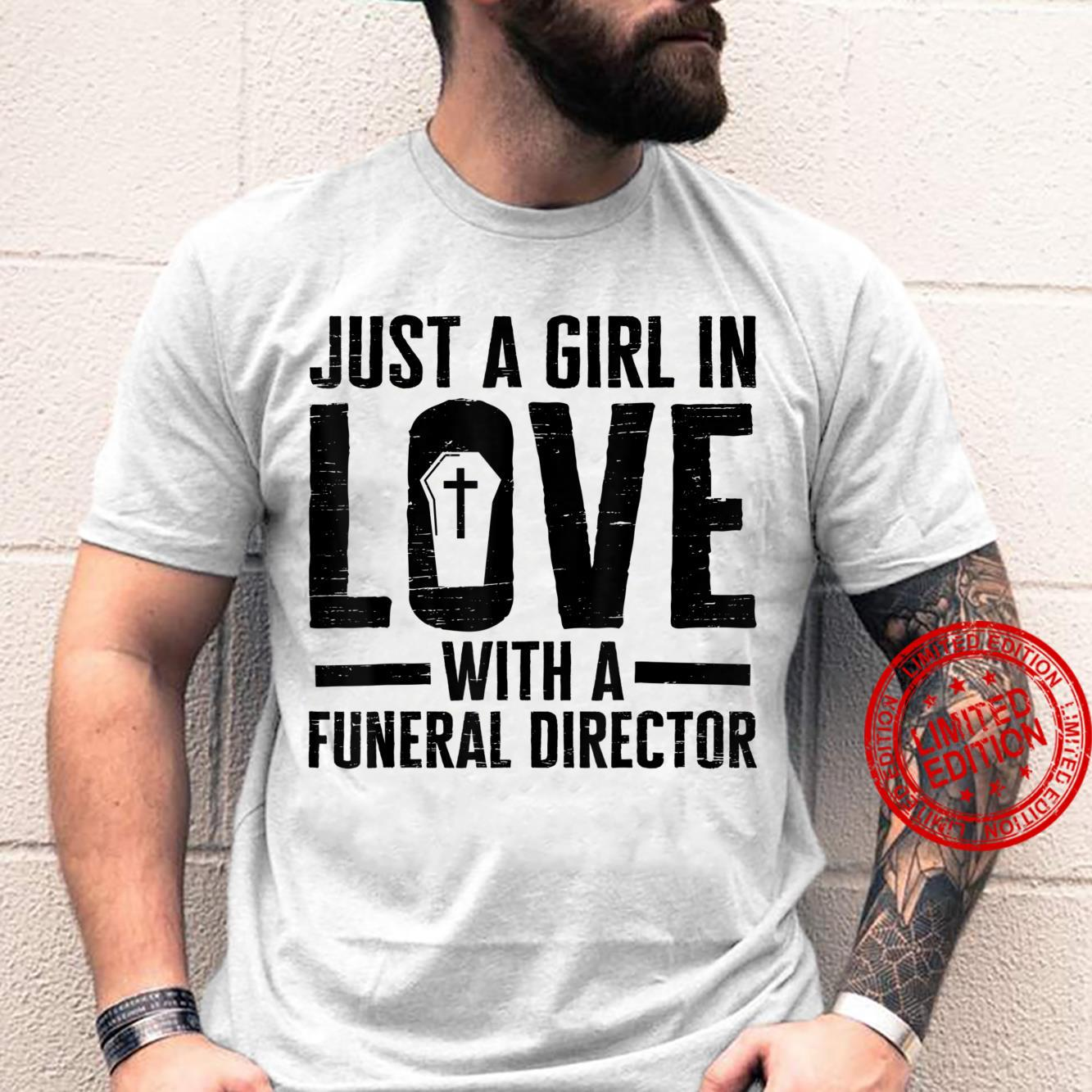 Just A Girl in Love With A Funeral Director Mortician Shirt