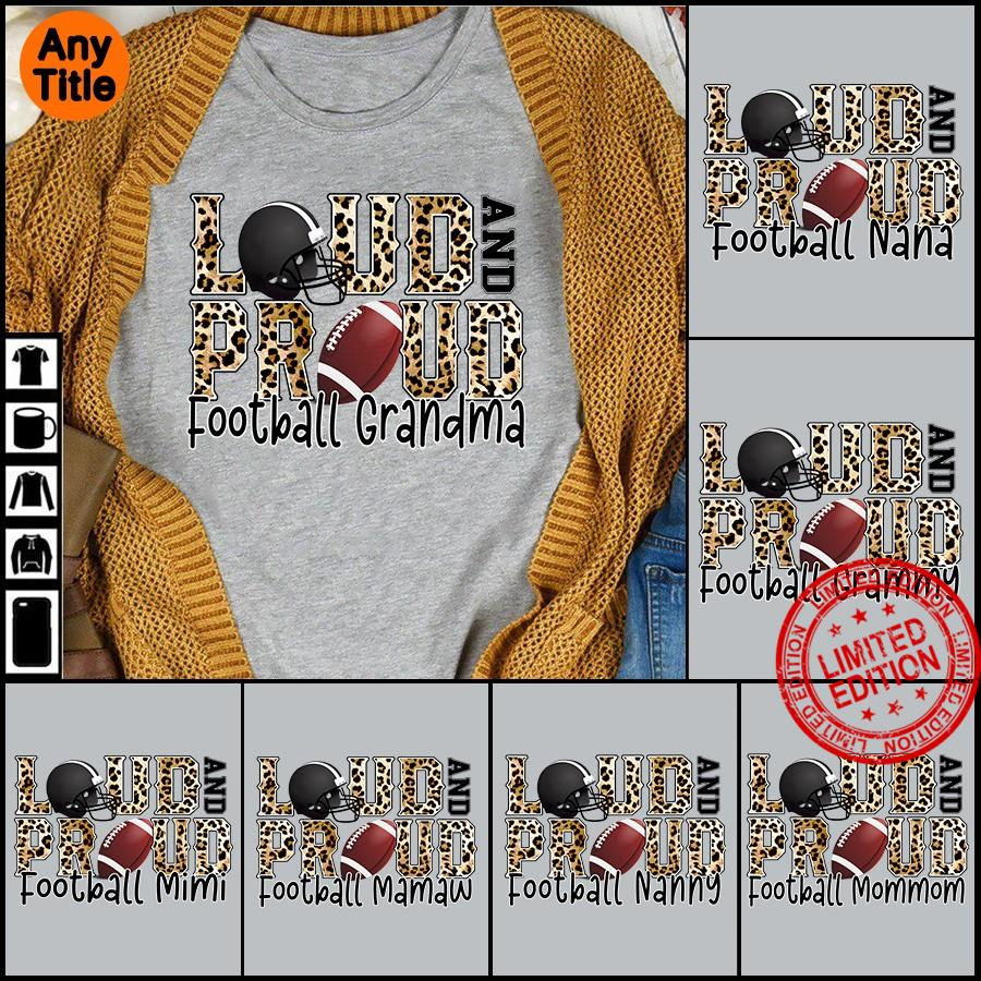 Loud And Proud Football Grandma Shirt
