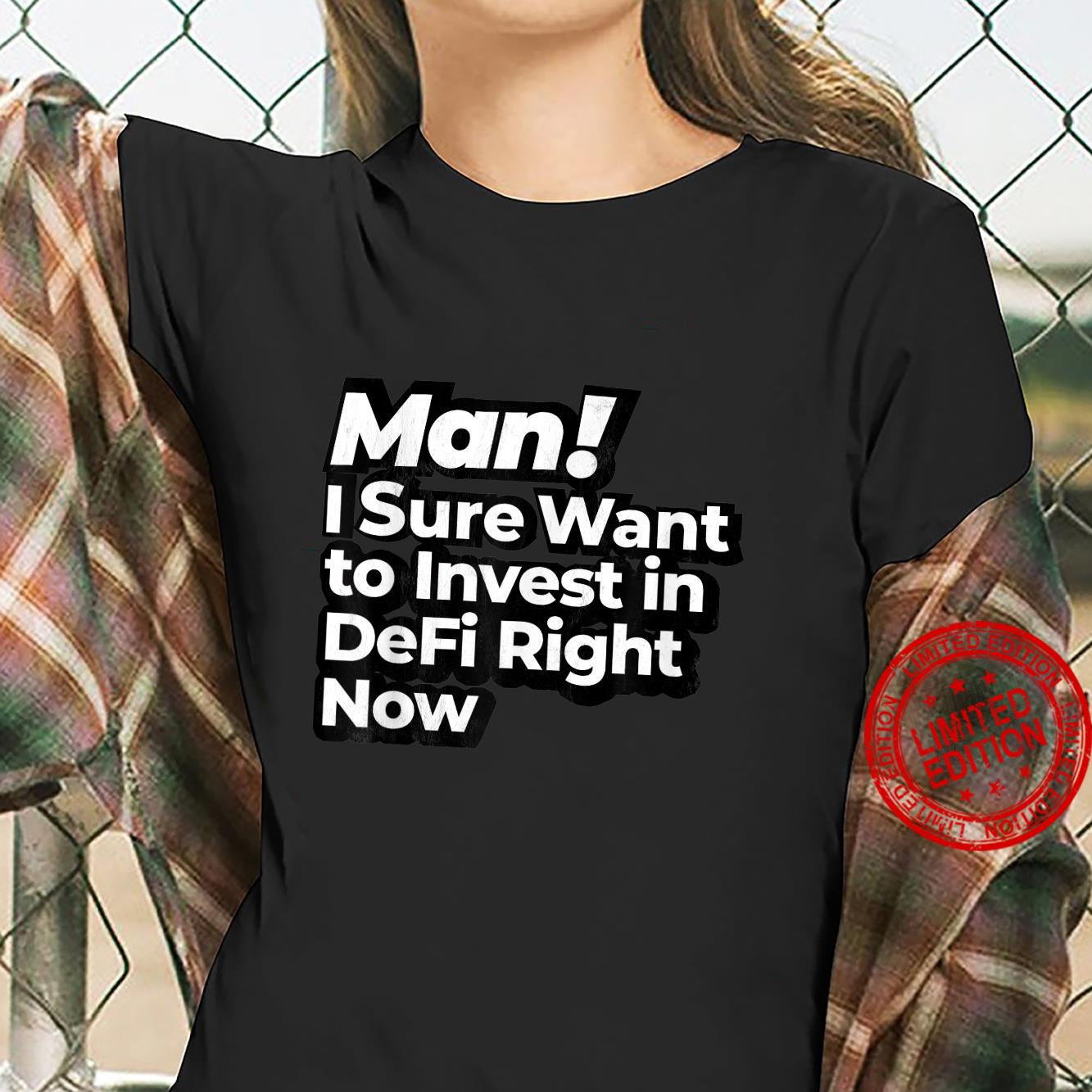 Man I Sure Want to Invest in DeFi Right Now Retro Crypto Shirt ladies tee