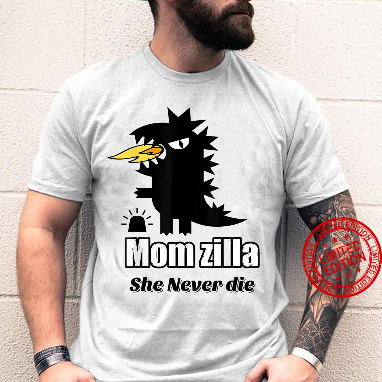 Momzilla Mom is always angry and querulous She is a Momzilla Shirt