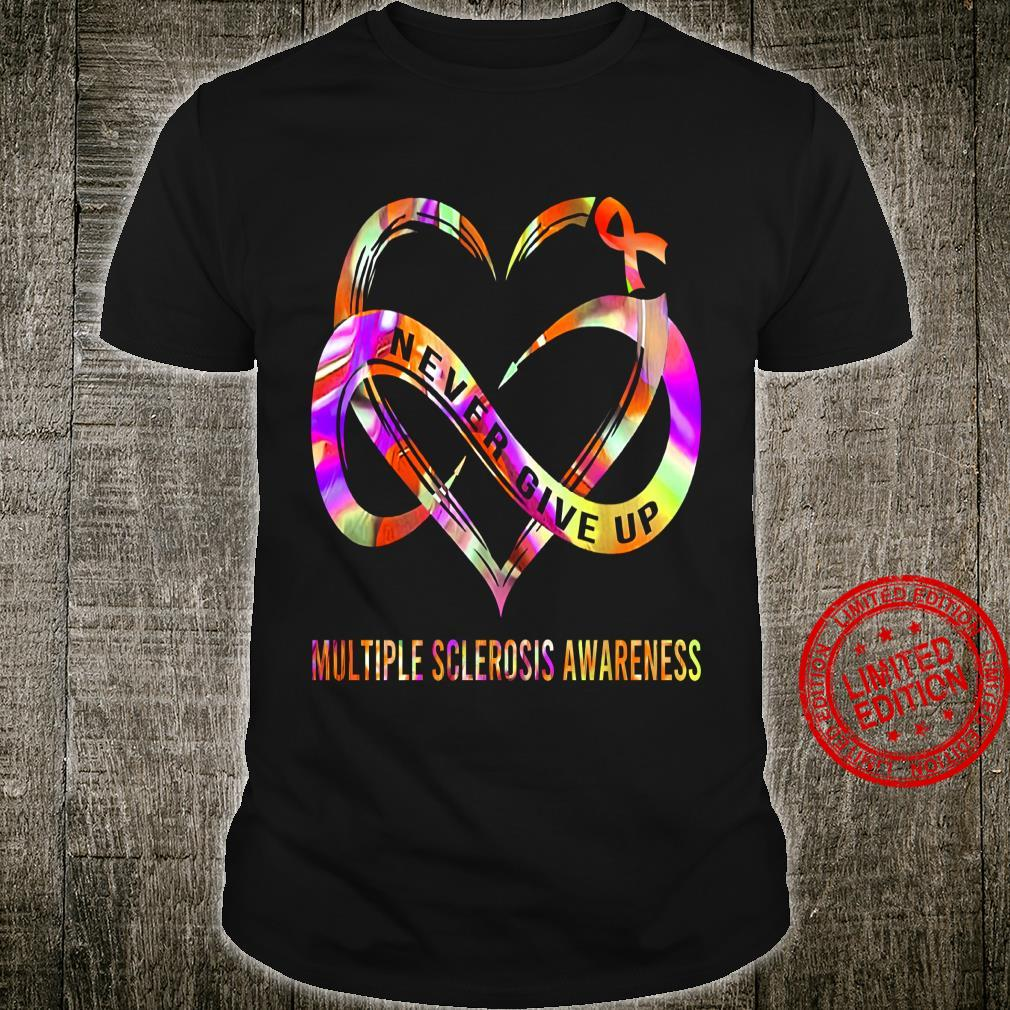Never Give Up Multiple Sclerosis Awareness Shirt