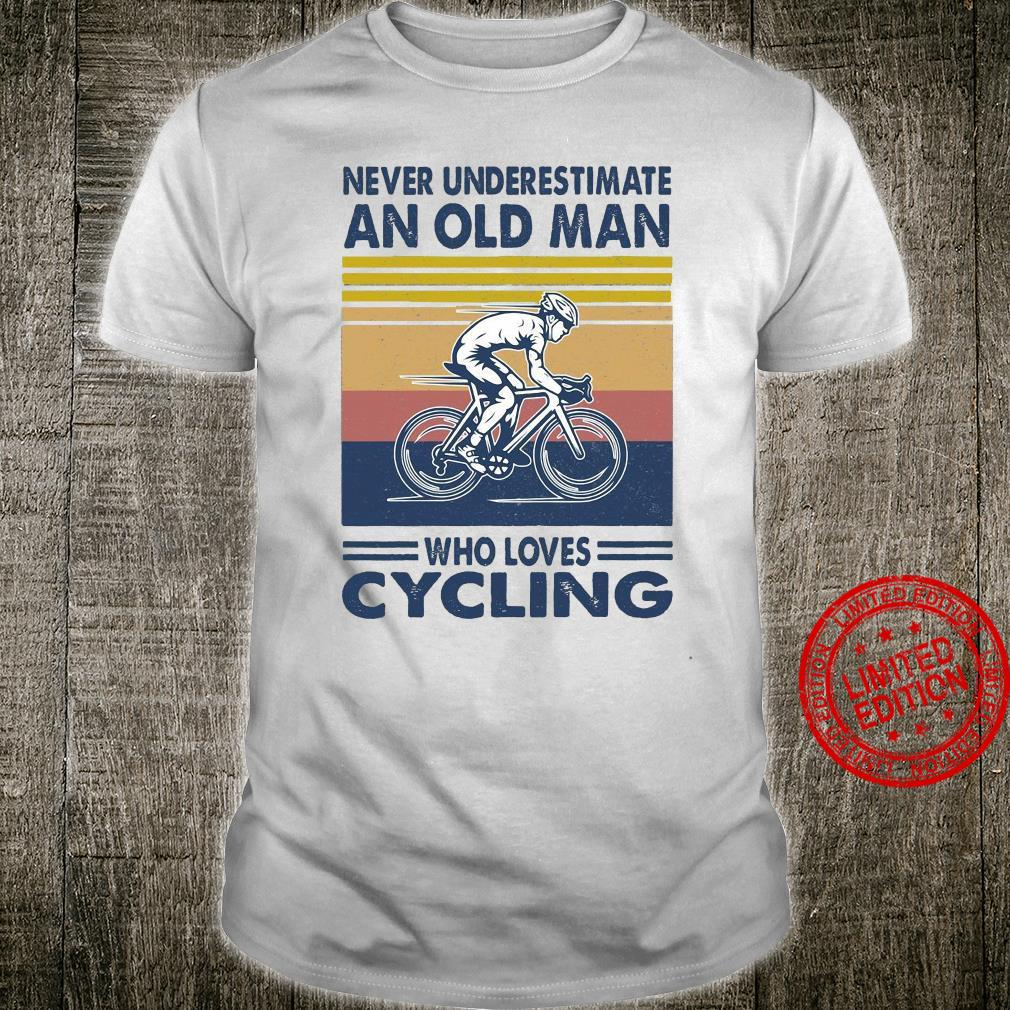Never Underestimate An Old Man Who Loves Cycling Shirt
