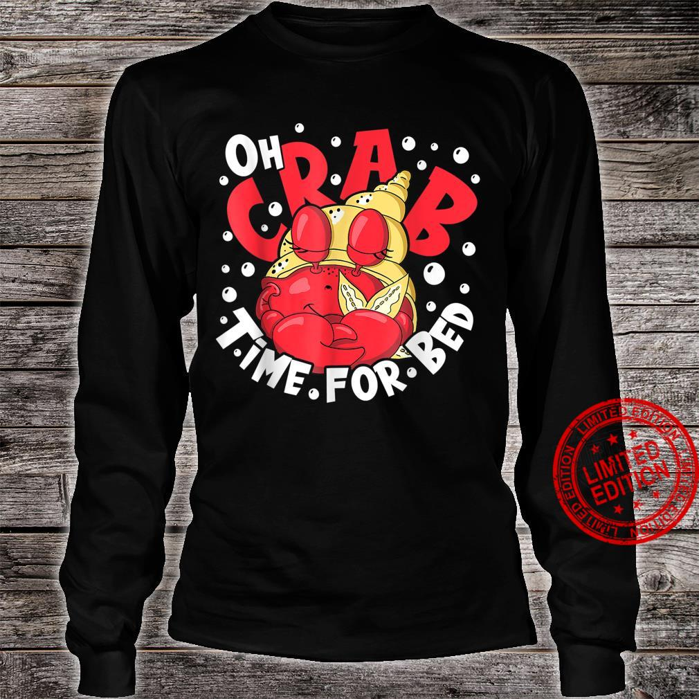 Oh Crab Time for bed napping shirt zodiac sign cancer Shirt long sleeved