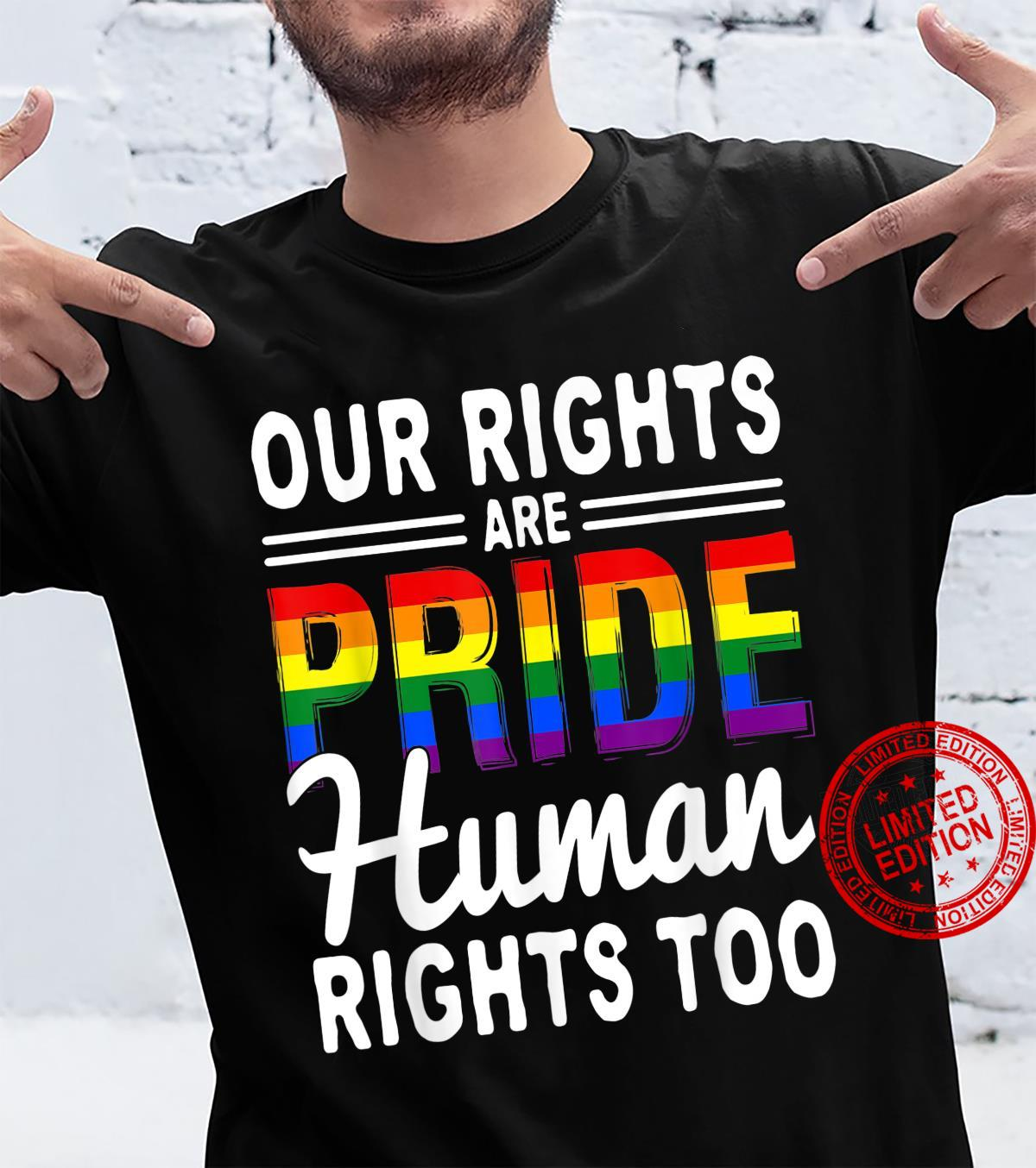 Our Rights Are Pride Human Rights Too LGBT Shirt