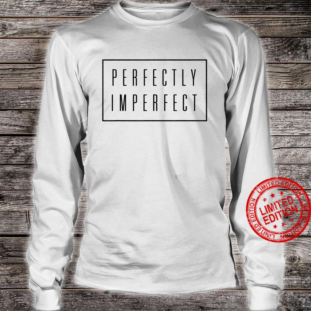 Perfectly Imperfect Shirt Box Retro Vintage Hipster Shirt long sleeved