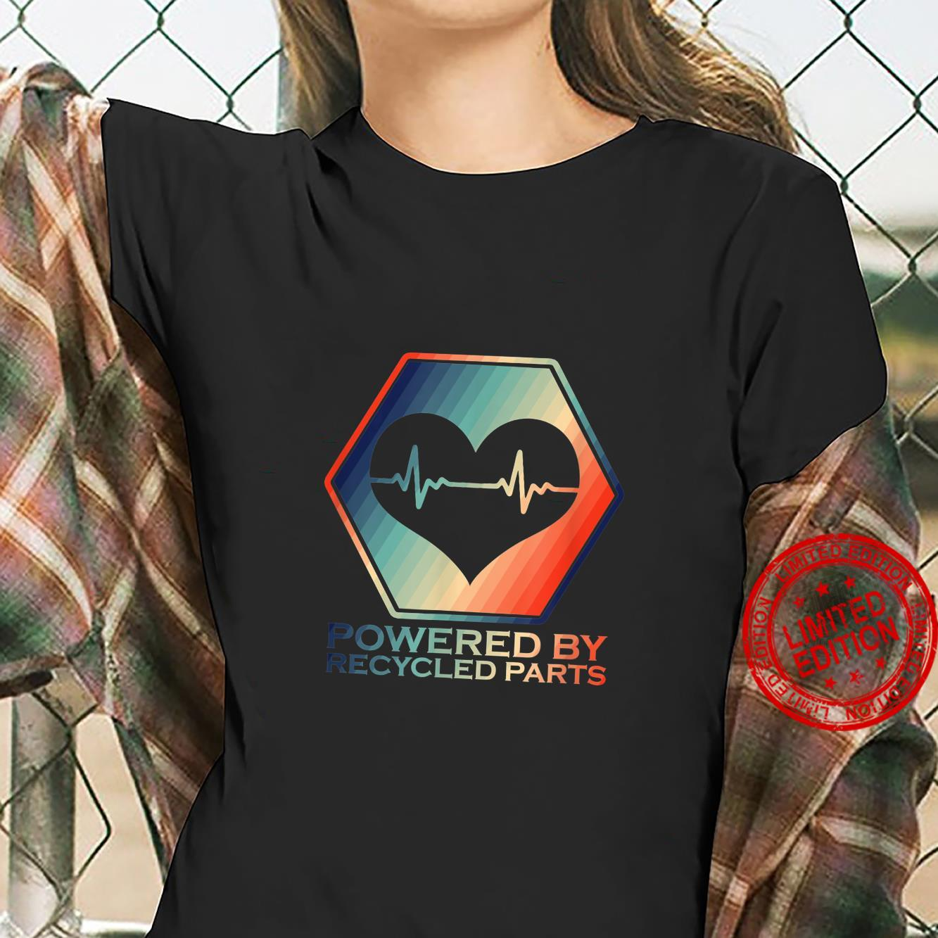 Powered By Recycled Parts Heart Transplant Survivor Shirt ladies tee